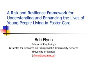 A Risk and Resilience Framework for Understanding and Enhancing the Lives of Young People Living in Foster Care