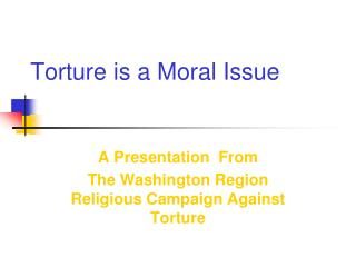 Torture is a Moral Issue