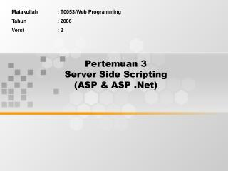 Pertemuan 3 Server Side Scripting (ASP & ASP .Net)
