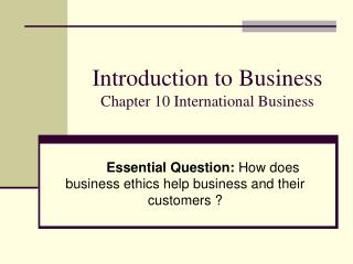 Introduction to Business  Chapter 10 International Business