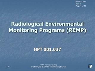 Radiological Environmental Monitoring Programs (REMP)