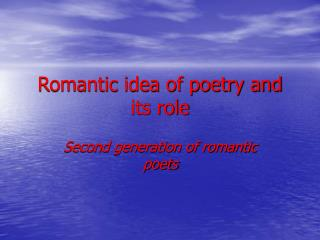 Romantic idea of poetry and its role