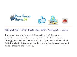 Vattenfall AB - Power Plants And SWOT Analysis2014 Update