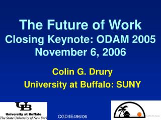 The Future of Work Closing Keynote: ODAM 2005 November 6, 2006