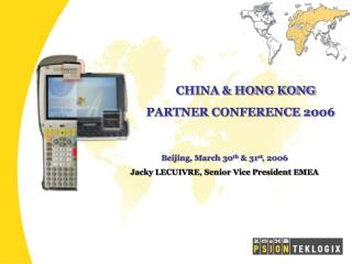 Beijing, March 30 th  & 31 st , 2006 Jacky LECUIVRE, Senior Vice President EMEA
