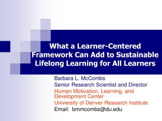 What a Learner-Centered Framework Can Add to Sustainable Lifelong Learning for All Learners