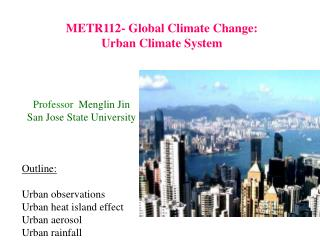 METR112- Global Climate Change: Urban Climate System