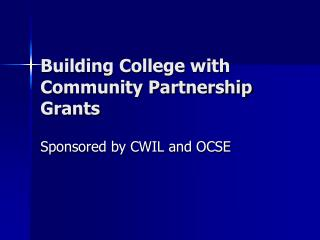 Building College with Community Partnership Grants