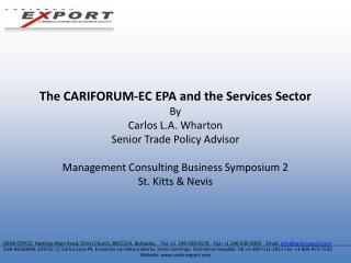 The CARIFORUM-EC EPA and the Services Sector By  Carlos L.A. Wharton  Senior Trade Policy Advisor