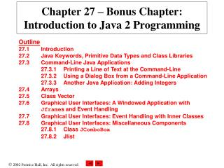 Chapter 27 – Bonus Chapter: Introduction to Java 2 Programming