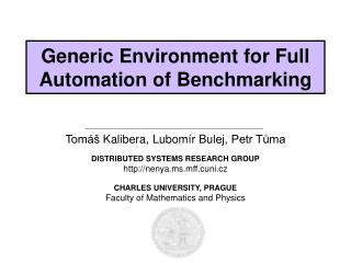 Generic Environment for Full Automation of Benchmarking