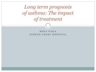 Long term prognosis of asthma: The impact of treatment