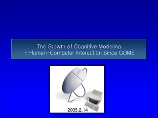 The Growth of Cognitive Modeling  in Human-Computer Interaction Since GOMS