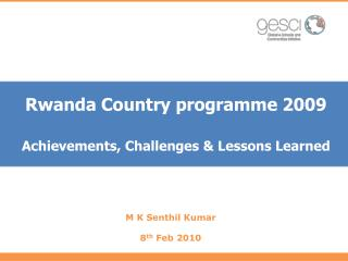 Rwanda Country programme 2009 Achievements, Challenges & Lessons Learned