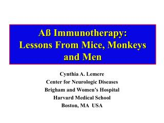 Aß Immunotherapy: Lessons From Mice, Monkeys and Men