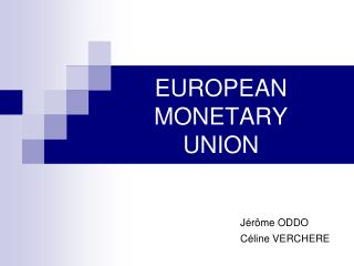 EUROPEAN MONETARY UNION