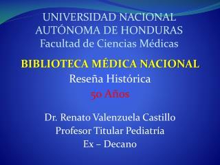 UNIVERSIDAD NACIONAL AUTÓNOMA DE HONDURAS Facultad de Ciencias Médicas