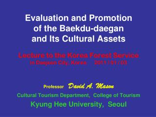 Professor     David A. Mason Cultural Tourism Department,  College of Tourism