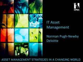 IT Asset Management Norman Pugh-Newby Deloitte