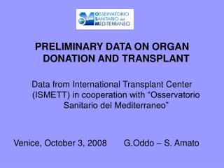 PRELIMINARY DATA ON ORGAN   DONATION AND TRANSPLANT