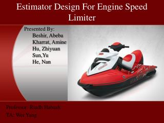 Estimator Design For Engine Speed Limiter
