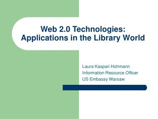 Web 2.0 Technologies: Applications in the Library World