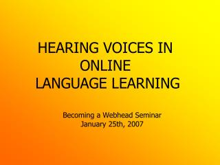 HEARING VOICES IN  ONLINE  LANGUAGE LEARNING