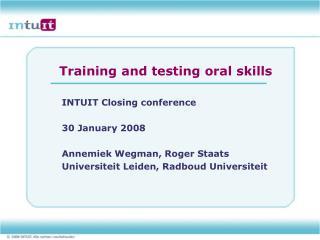 Training and testing oral skills