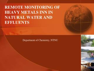 REMOTE MONITORING OF HEAVY METALS INN IN NATURAL WATER AND EFFLUENTS