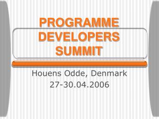 PROGRAMME DEVELOPERS SUMMIT