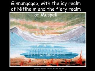 Ginnungagap, with the icy realm of Niflhelm and the fiery realm of Muspell
