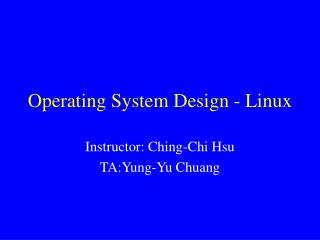 Operating System Design - Linux
