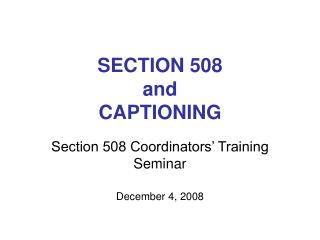 SECTION 508 and CAPTIONING