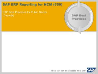 SAP ERP Reporting for HCM (559) SAP Best Practices for Public Sector (Canada)