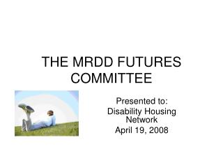 THE MRDD FUTURES COMMITTEE