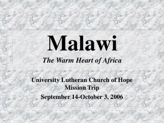 Malawi The Warm Heart of Africa