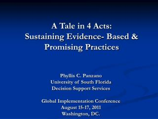 A Tale in 4 Acts:                        Sustaining Evidence- Based & Promising Practices