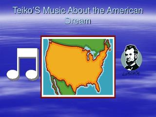 Teiko'S Music About the American Dream