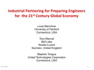 Industrial Partnering for Preparing Engineers for  the 21 st  Century Global Economy