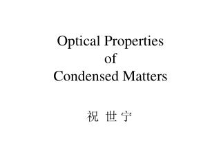 Optical Properties  of  Condensed Matters