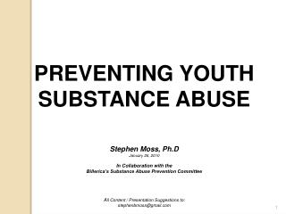 PREVENTING YOUTH  SUBSTANCE ABUSE Stephen Moss, Ph.D  January 26, 2010 In Collaboration with the