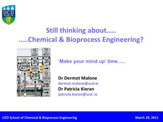 Still thinking about….. …..Chemical & Bioprocess Engineering?