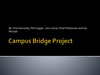 Campus Bridge Project