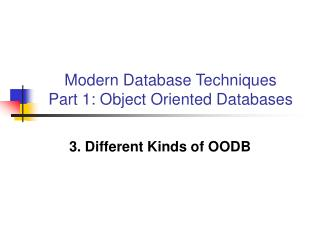 Modern Database Techniques Part 1: Object Oriented Databases