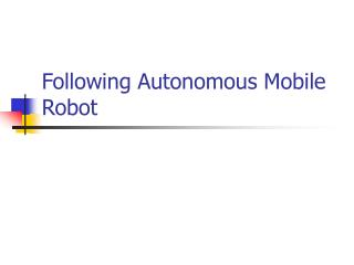 Following Autonomous Mobile Robot