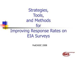 Strategies,  Tools,  and Methods  for  Improving Response Rates on EIA Surveys