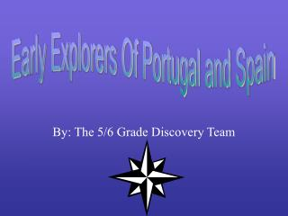 By: The 5/6 Grade Discovery Team