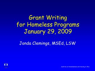 Grant Writing  for Homeless Programs January 29, 2009