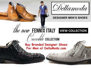 Buy Branded Designer Shoes For Men at DellaModa.com