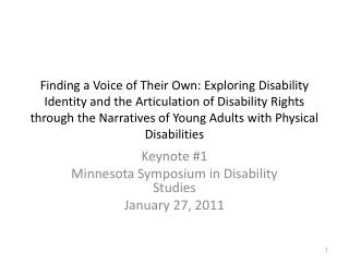 Keynote #1 Minnesota Symposium in Disability Studies January 27, 2011